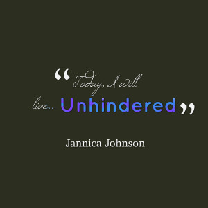 Quotes Picture: today, i will live unhindered