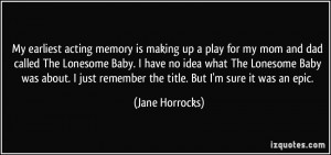 quote-my-earliest-acting-memory-is-making-up-a-play-for-my-mom-and-dad ...