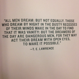 ... Lawrence Of Arabia Quotes, Beautiful Quotes, All Men Dream But Not