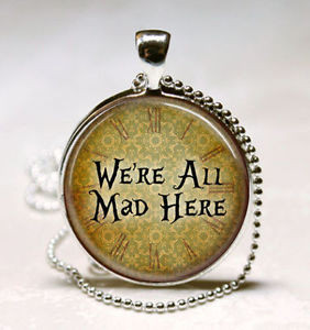 ... In-Wonderland-Necklace-Were-All-Mad-Here-Literary-Quotes-Cheshire-Cat