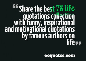 ... funny, inspirational and motivational quotations by famous authors on