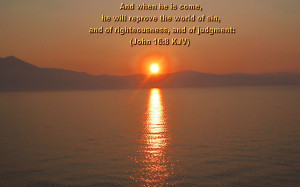 ... The World Of Sin And Of Righteousness And Of Judgment - Bible Quote