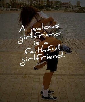 Jealous Girl Friend Is A Faithful Friend