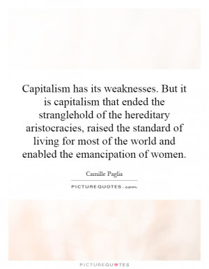 ... of the world and enabled the emancipation of women Picture Quote #1