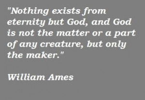 William ames famous quotes 4