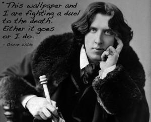 Famous last words: Oscar Wilde