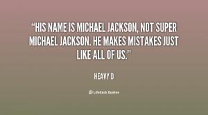 His name is Michael Jackson, not Super Michael Jackson. He makes ...
