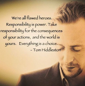 Tom Hiddleston Tom Hiddleston Quotes