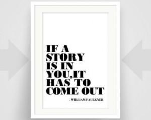 William Faulkner Quote, Art Print, Art Poster, Writer Art, Writer Gift ...