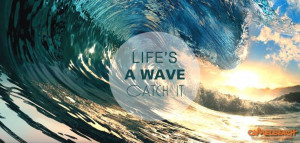 Life's a wave Catch it #quotes #surf