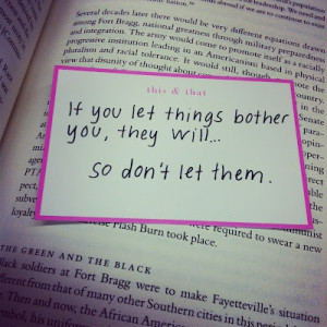 don't let things bother you