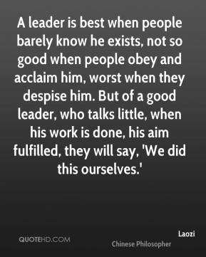 Laozi - A leader is best when people barely know he exists, not so ...