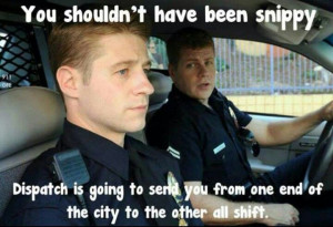 You're damn right!! Why you ask??? Because Dispatchers RULE THE WORLD ...