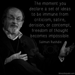 Salman Rushdie: When you declare something immune from criticism
