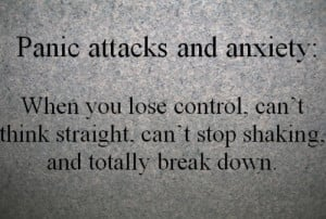 Panic attacks and Anxiety. When you lose control, can't think straight ...