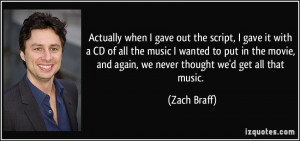 Actually when I gave out the script, I gave it with a CD of all the ...