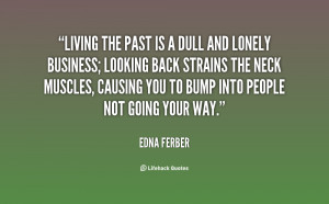 quote-Edna-Ferber-living-the-past-is-a-dull-and-14549.png