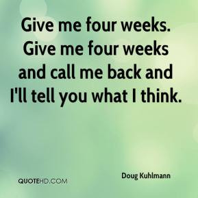... -kuhlmann-quote-give-me-four-weeks-give-me-four-weeks-and-call-me.jpg