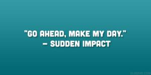 Sudden Impact Quote