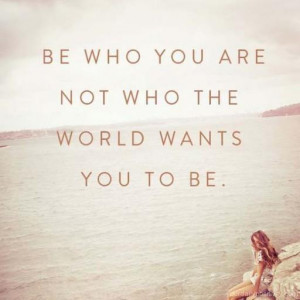 ... wants you to be something doesn t mean you have to you are you re own