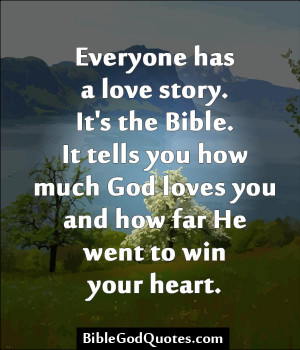 Everyone Has A Love Story. It's The Bible. It Tells You How Much God ...