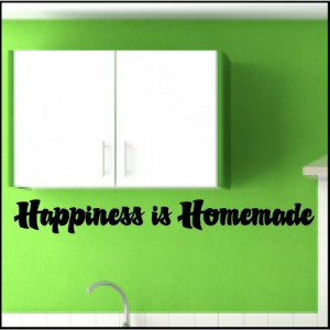 Happiness is Homemade...Kitchen Wall Words Decals Quotes Lettering Art