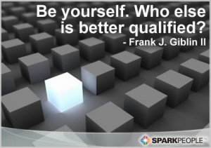 Motivational Quote - Be yourself. Who else is better qualified?