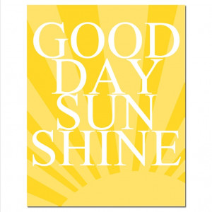 Good Day Sunshine - 8x10 Quote Print - Modern Nursery Decor - Shown in ...