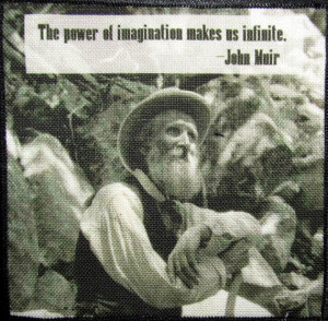 JOHN MUIR QUOTE - Imagination is the key to success - Printed Patch ...