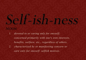selfishness quotes and sayings man totally committed to the ...