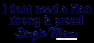 strong proud single mom Single Mum Quotes