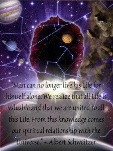 Man can no longer live his Life for himself alone. We realize that all ...