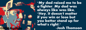 Josh Thomson on being raised a fighter