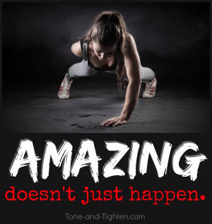 Fitness Motivation - Amazing Doesn't Just Happen - Exercise Motivation