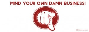 Mind your own business facebook cover photo,Attitude FB cover for your ...