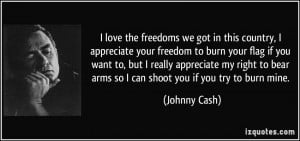 love the freedoms we got in this country, I appreciate your freedom ...