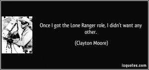 More Clayton Moore Quotes