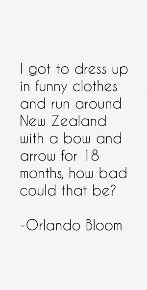 got to dress up in funny clothes and run around New Zealand with a