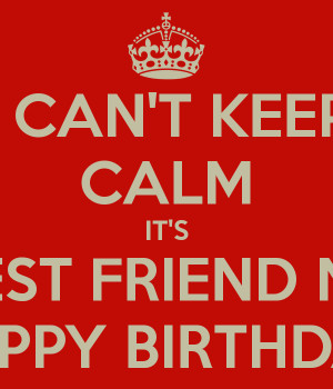 best happy birthday bestfriend i keep calm and happy birthday happy ...