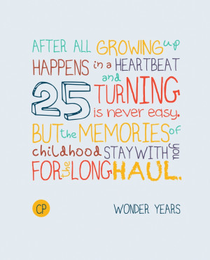 Turning 25 is never easy--just words of wisdom