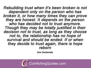 The trust has broken down. It will take some time to change attitudes ...