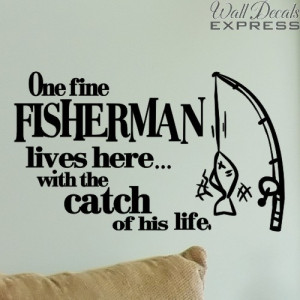 fine fisherman lives here with the catch of his life