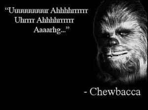 ... picture quote in which Star Wars Chewbacca gives a motivational speech
