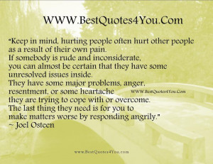 mind, hurting people often hurt other people as a result of ...Quotes ...