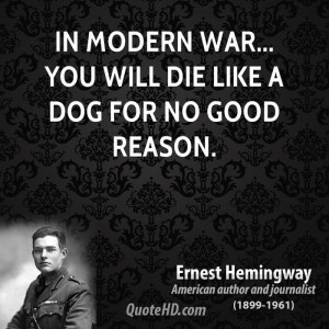 ... -war-quotes-in-modern-war-you-will-die-like-a-dog-for-no-good.jpg