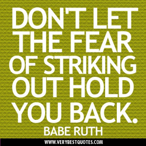 ... of striking out hold you back – picture quote on overcoming fears