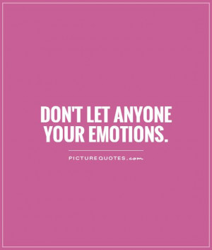 Emotional Quotes Emotion Quotes Control Quotes