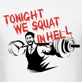 "Tonight We Squat…In HELL.haha quote from ""300"" film. This was on ..."