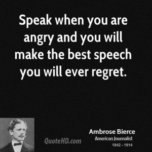 Ambrose bierce anger quotes speak when you are angry and you will