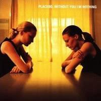 Without You I'm Nothing, English Section (Placebo lyrics, explanations ...